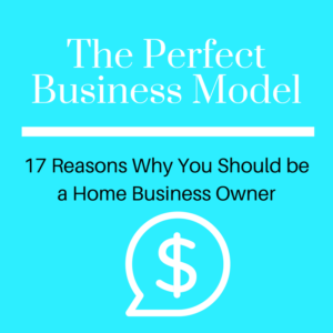 17 Reasons Why You Should Own a Home Business