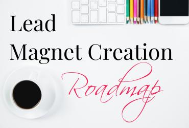 Lead Magnet Creation Roadmap