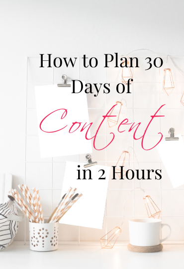 How to Plan 30 Days of Content in 2 Hours